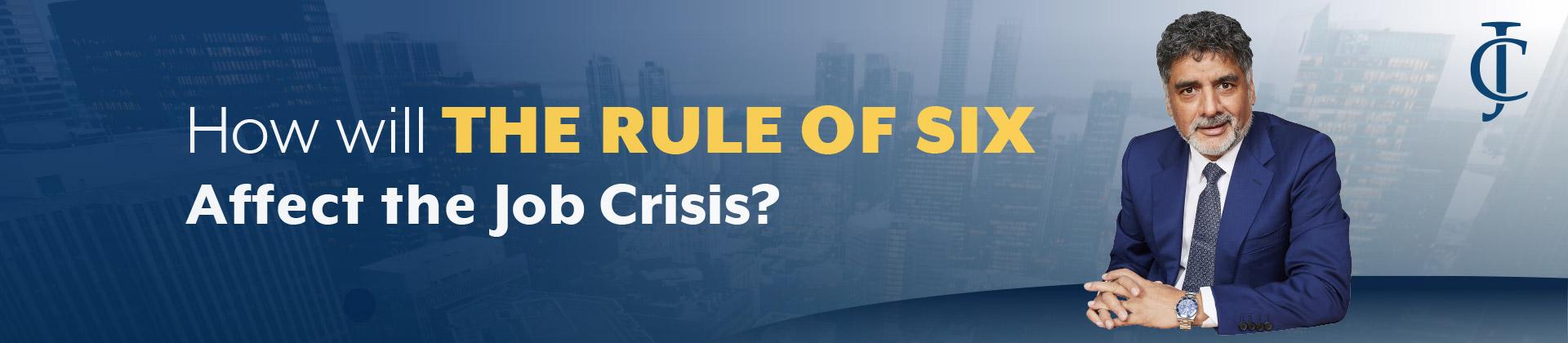 Rule of Six Affect the Job Crisis