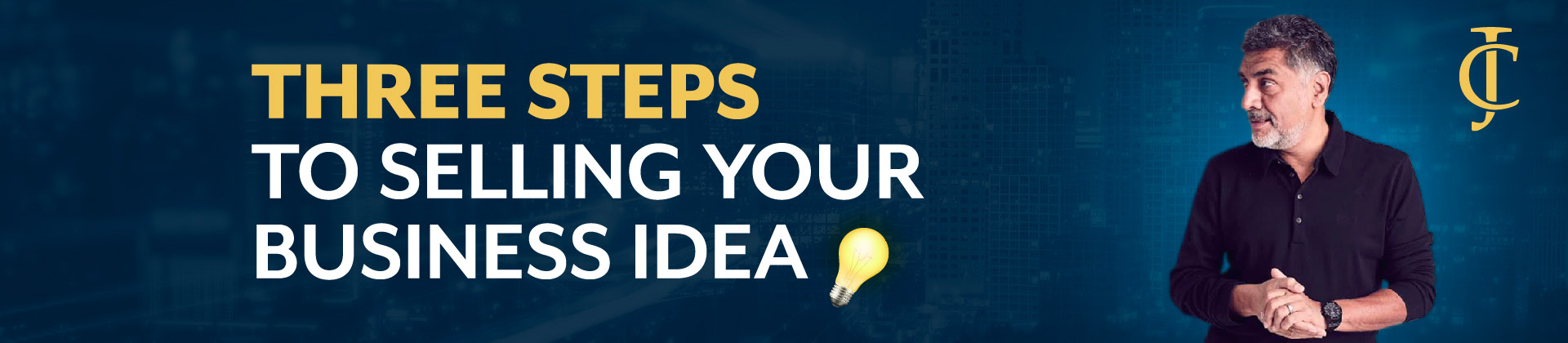 Three steps to selling your business idea